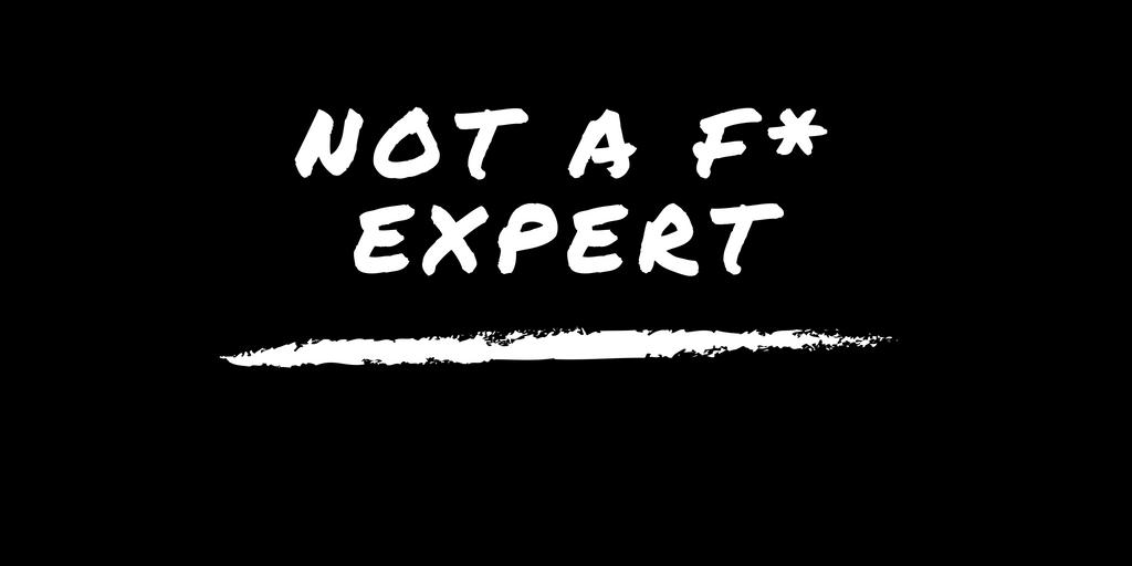 Not a F* Expert